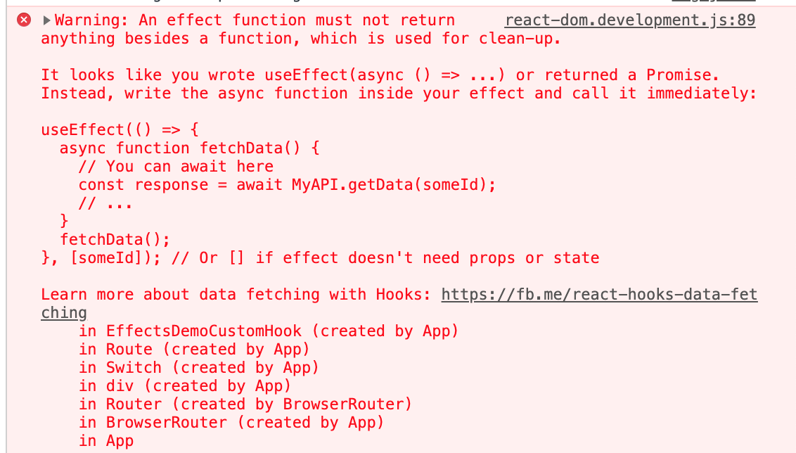 A runtime error occurs if you use async/await inside of useEffect.
